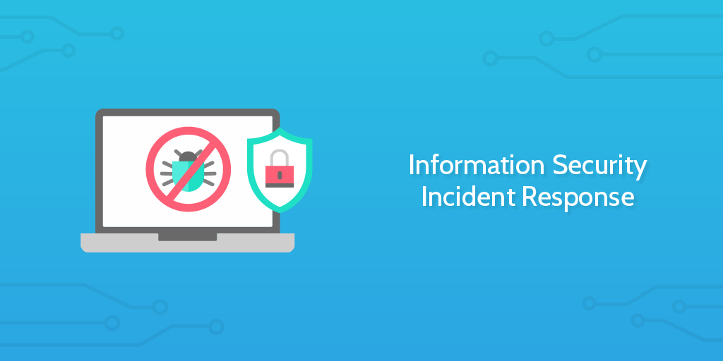 Information Security Incident Response | Process Street