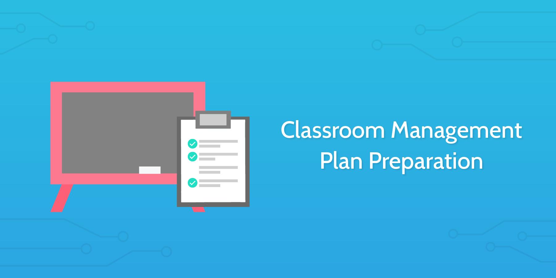 Classroom Management Plan Preparation - Process Street