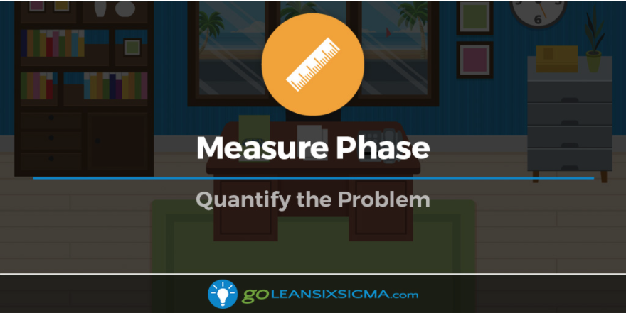 Measure Phase: