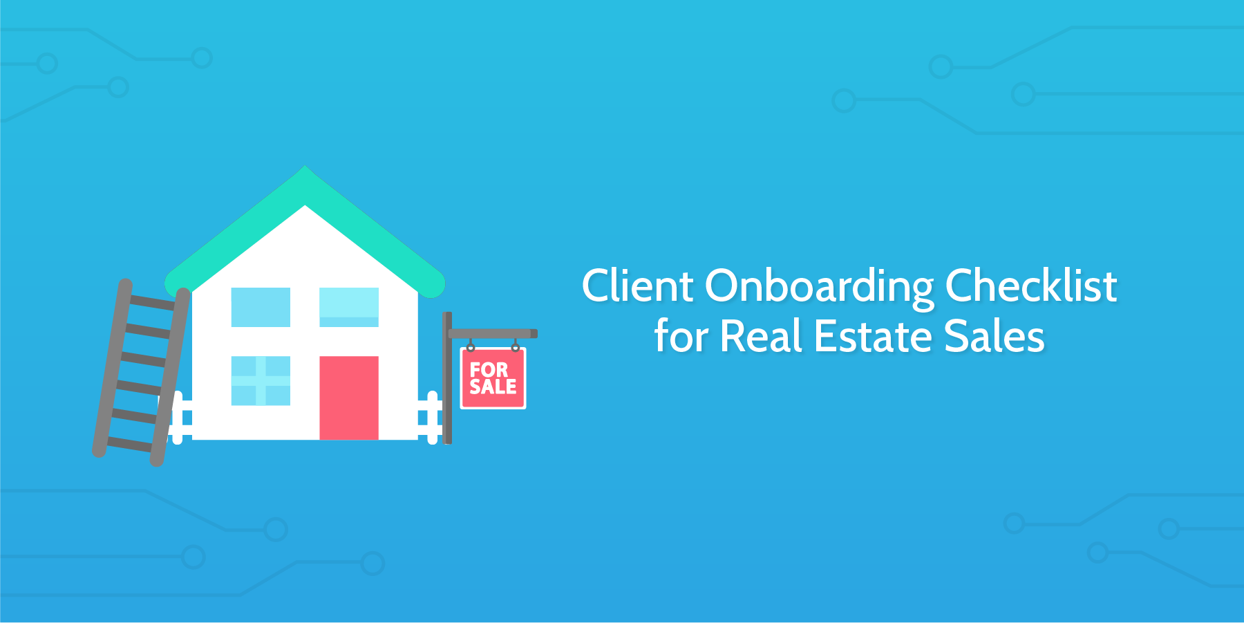 Client Onboarding Checklist For Real Estate Sales Process Street