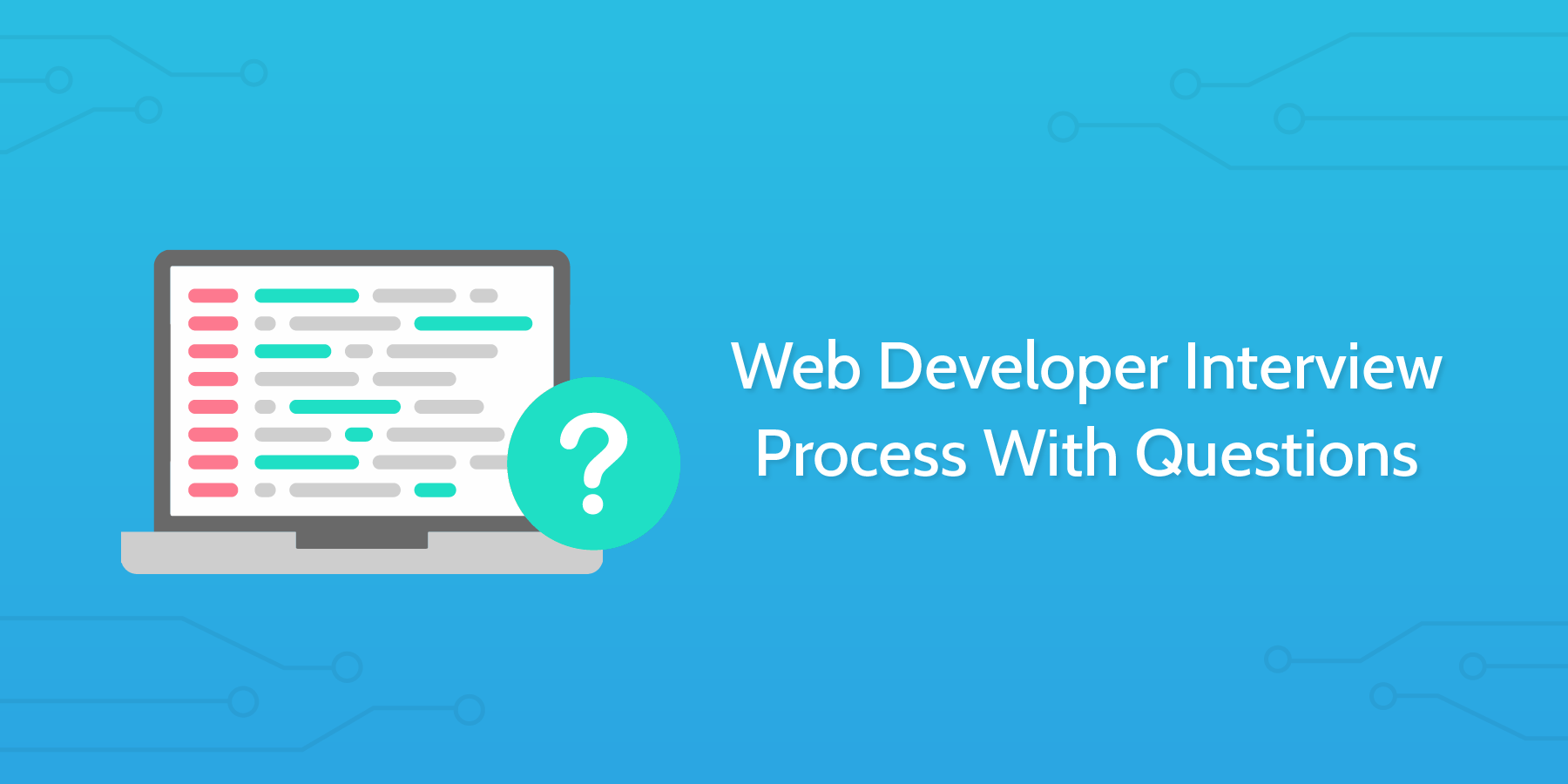 Web Developer Interview Process With Questions