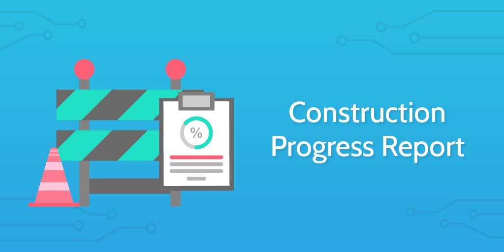Construction Progress Report - Process Street