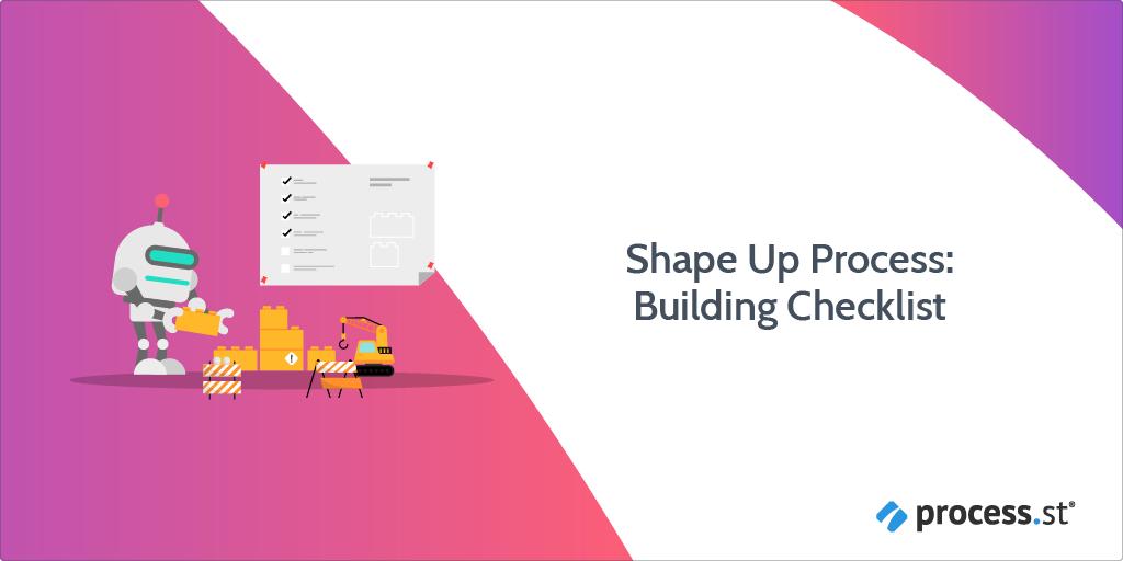 Shape Up Process: Building