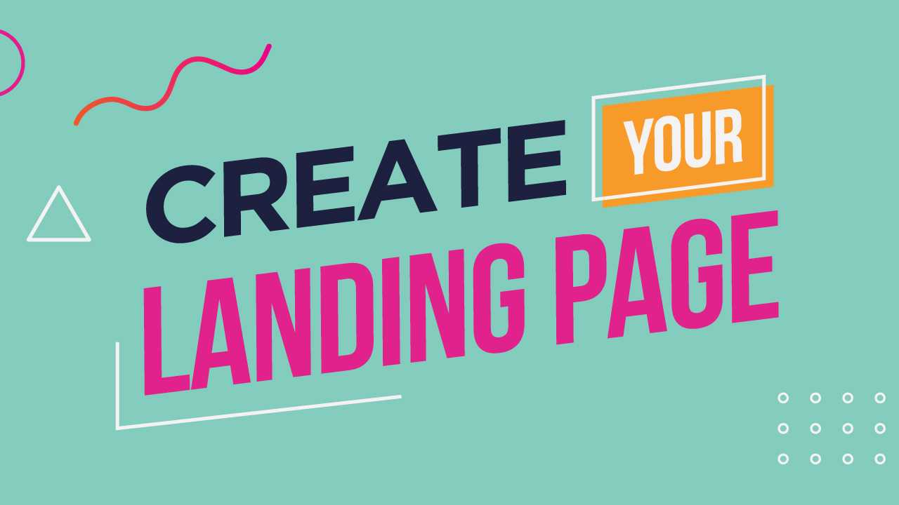 2.  Create Your Landing Page: