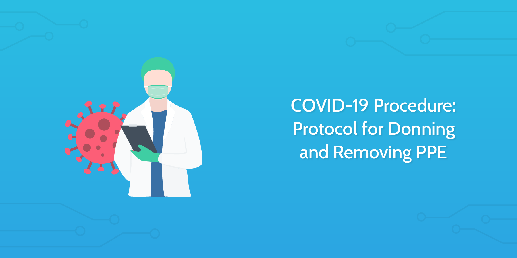 COVID-19 Procedure: Protocol for Donning and Removing PPE