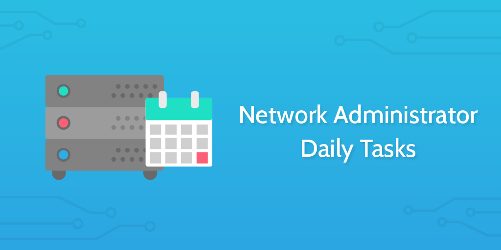 Network Administrator Daily Tasks - Process Street