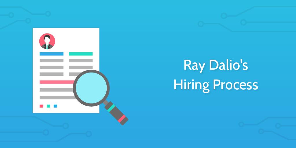Ray Dalio's Hiring Process