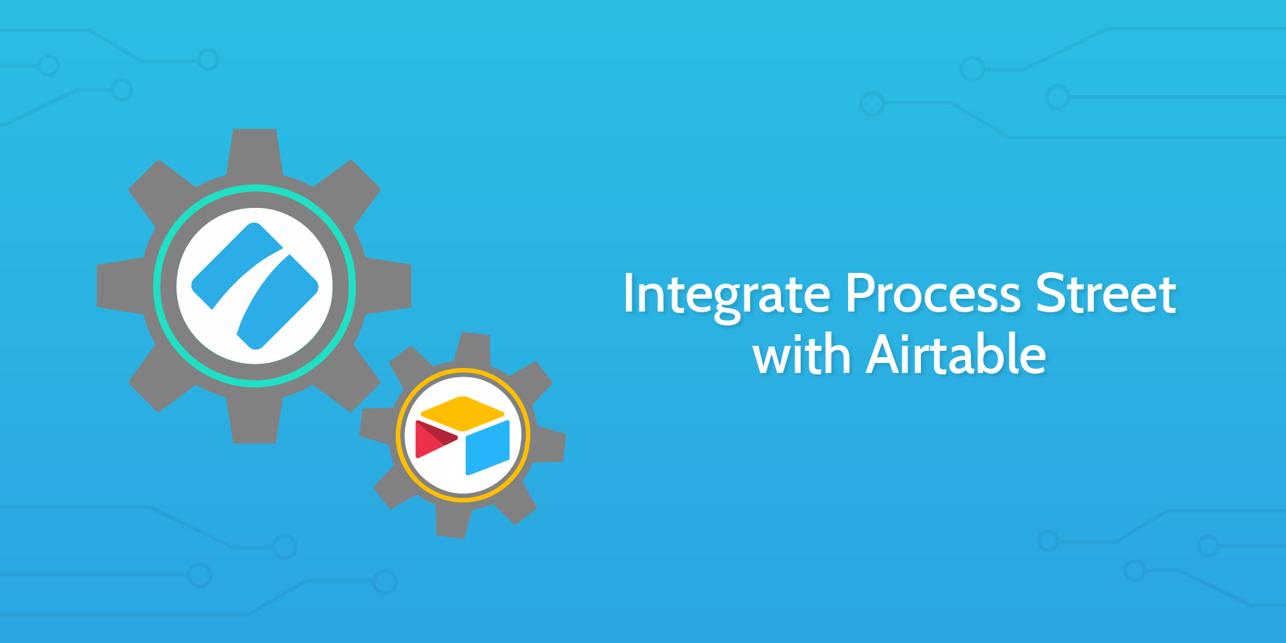 Integrate Airtable with Process Street