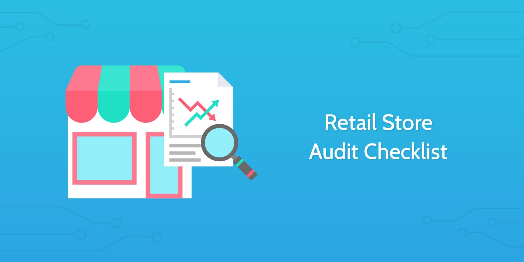 Store Audit Checklist | Process Street