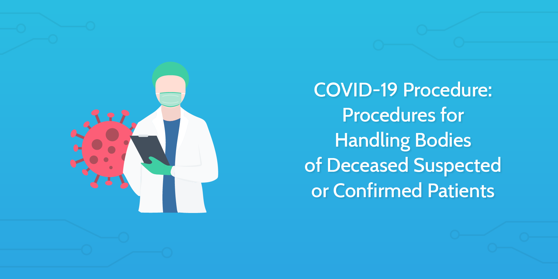 COVID-19 Procedure: Procedures for Handling Bodies of Deceased Suspected or Confirmed Patients