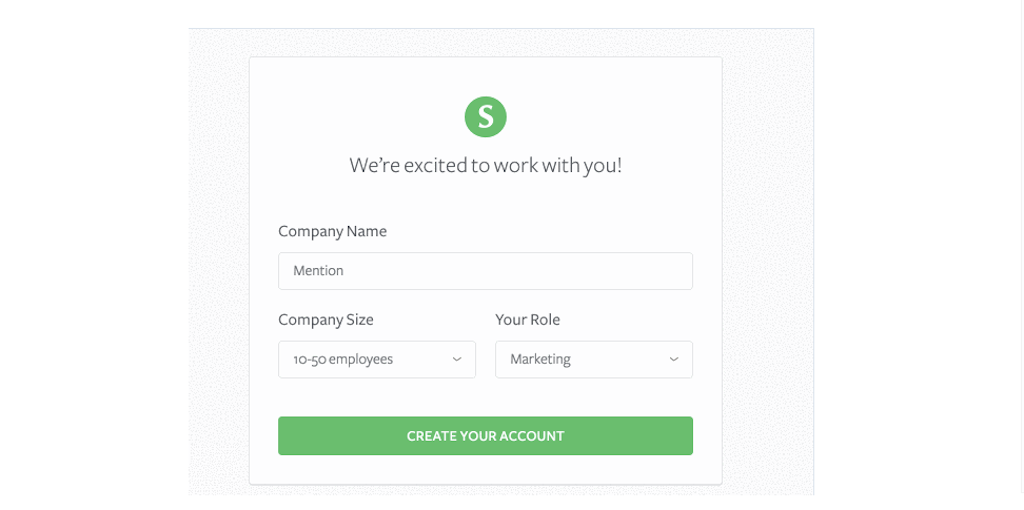 You are asked to provide your companies name, size, and your role.