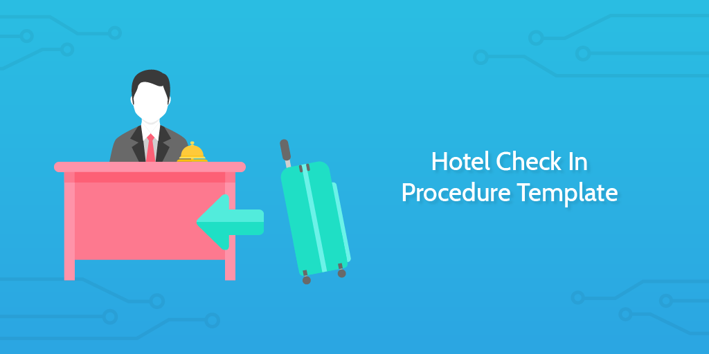 Process Street - Hotel Check In Procedure Template