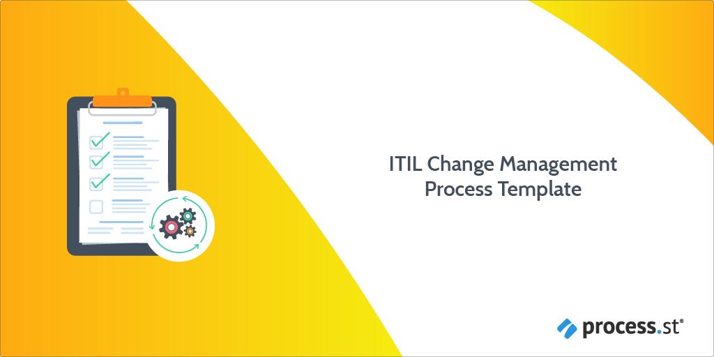 Itil Change Management Process Template Process Street