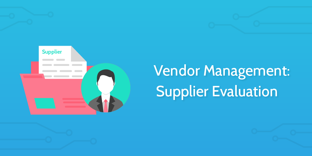 vendor management  supplier evaluation