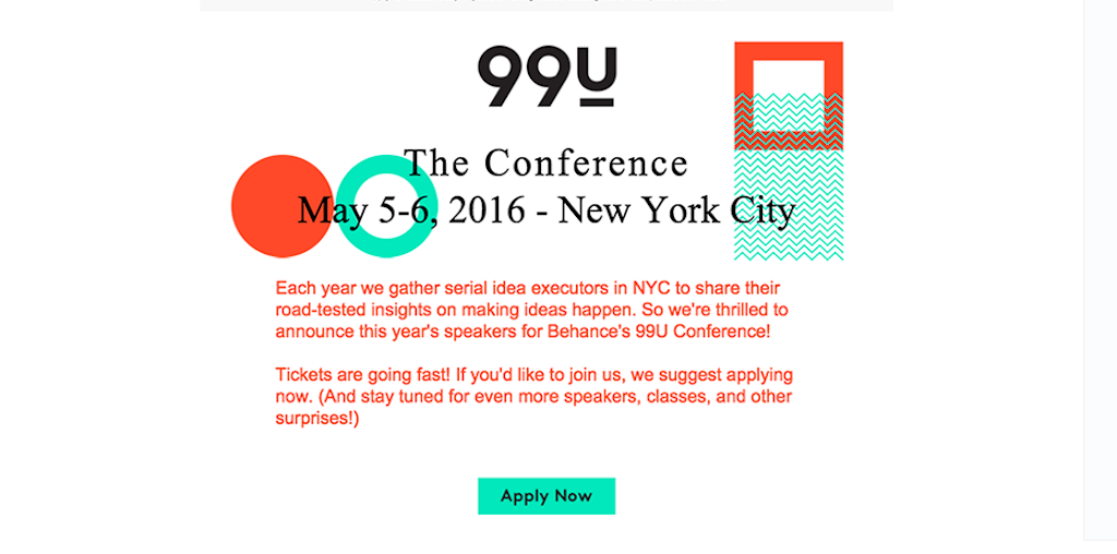 Segmenting your audience based on location provides the opportunity to provide content advertising specific events at the location of the audience. Take a look at this example by 99u.
