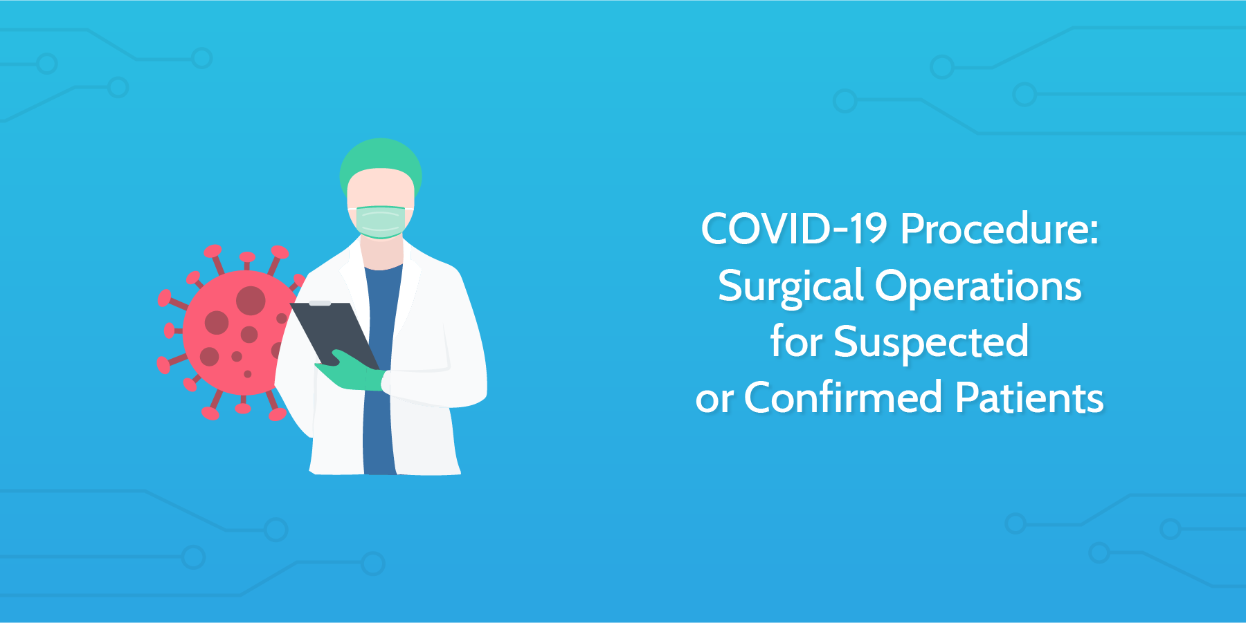 COVID-19 Procedure: Surgical Operations for Suspected or Confirmed Patients