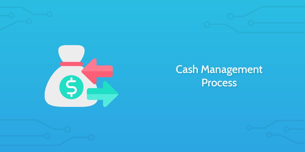 Process Street - Cash Management Process