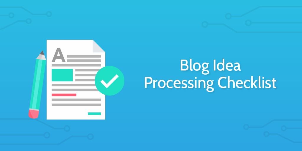 Blog Idea Processing Checklist
