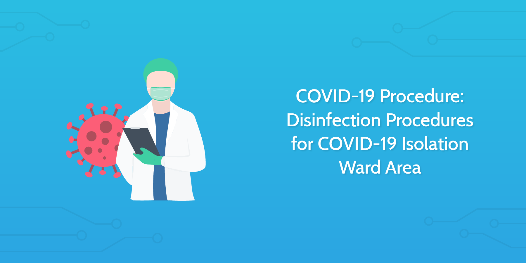 COVID-19 Procedure: Disinfection Procedures for COVID-19 Isolation Ward Area