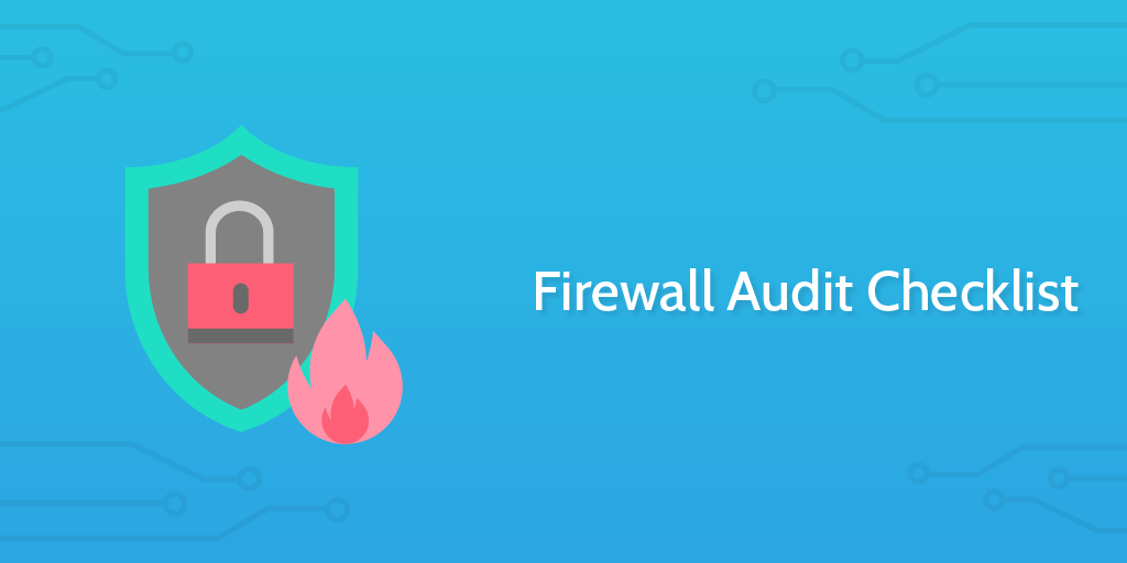 Firewall Audit Checklist | Process Street