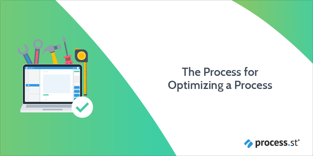 The Process for Optimizing a Process