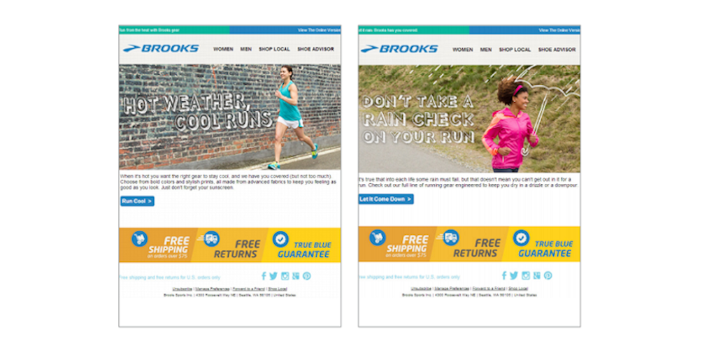 The running company Brooks delivered a campaign that sent recipients personalized content based on their location and the weather at that location.