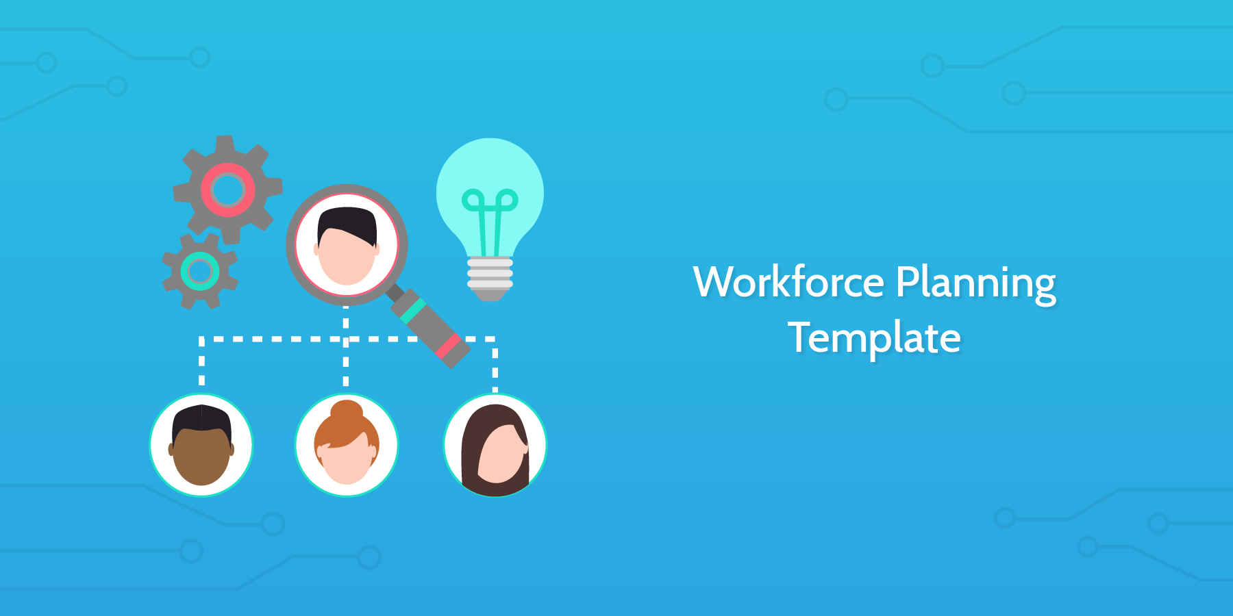 Introduction to the Workforce Planning Template:
