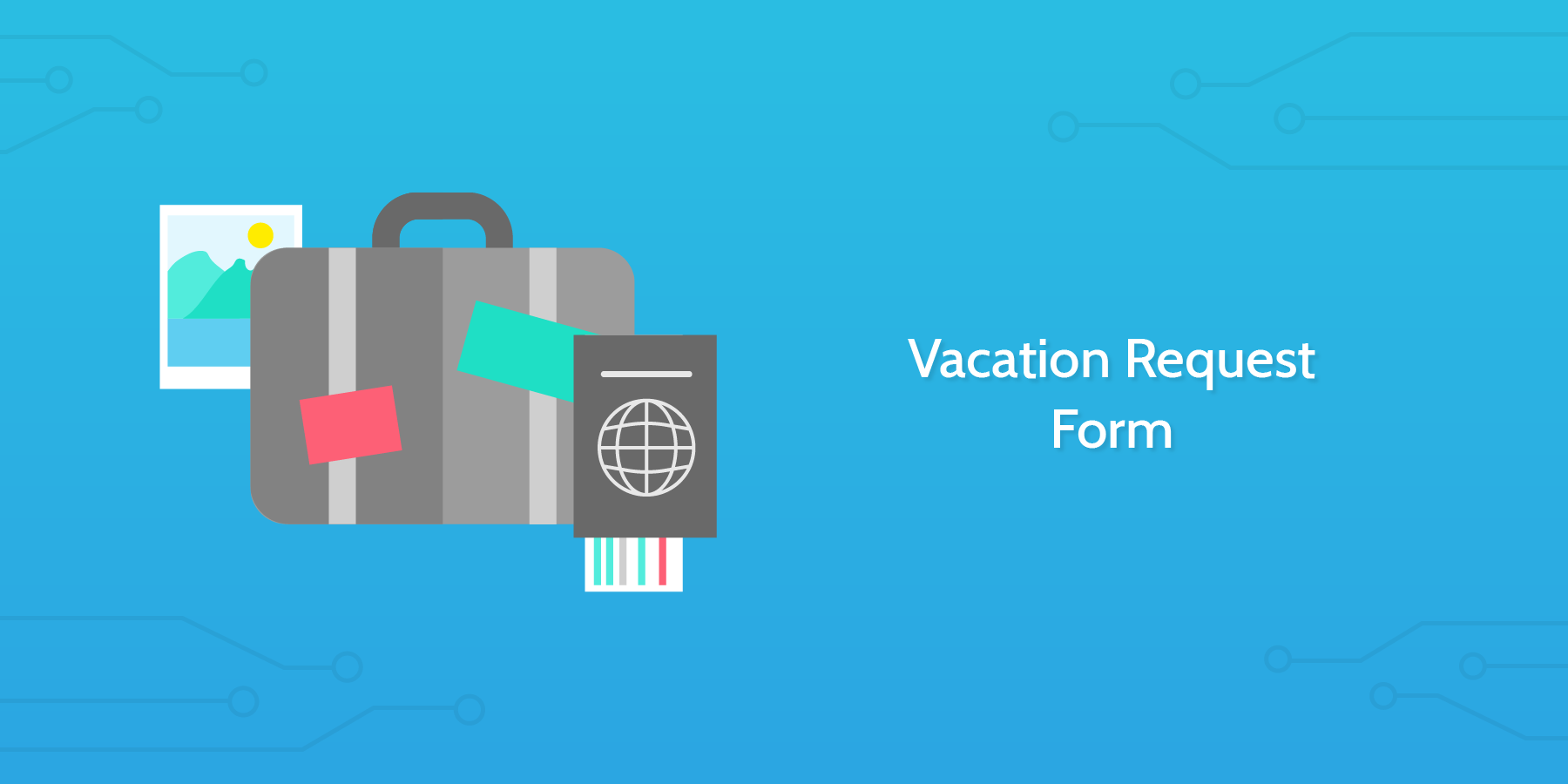 Introduction to the Vacation Request Form: