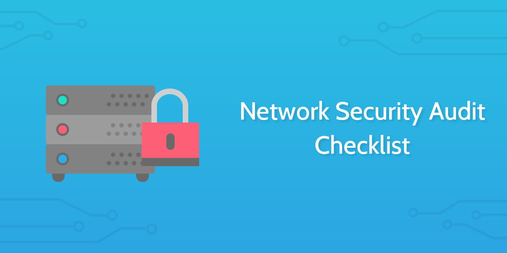 Network Security Audit Checklist - Process Street